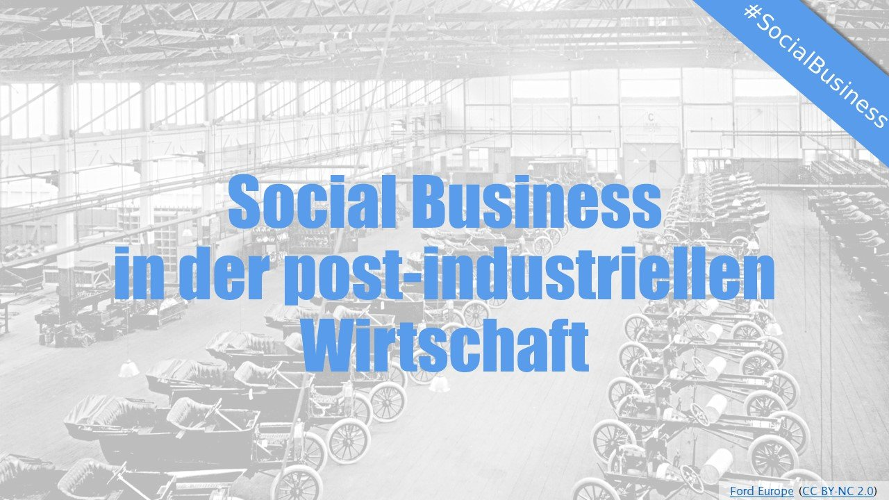 Social Business in der post-industriellen Wirtschaft