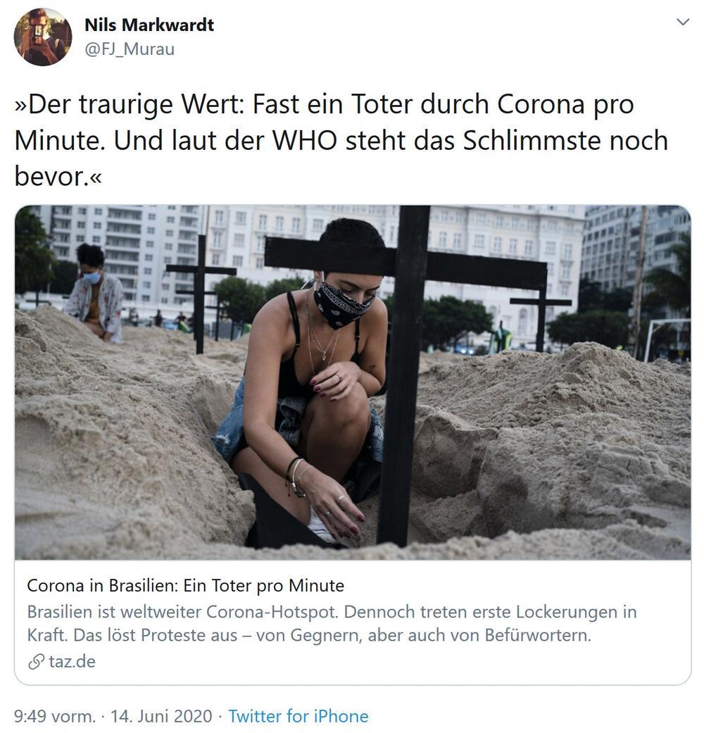 »Der traurige Wert: Fast ein Toter durch Corona pro Minute. Und laut der WHO steht das Schlimmste noch bevor.« - Nils Markwardt auf Twitter
